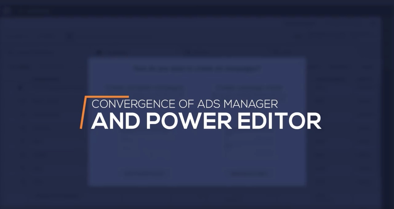 Convergence of Ads Manager and Power Editor
